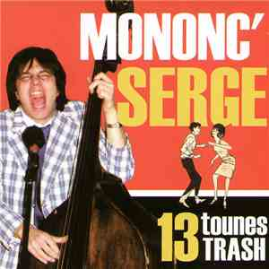 Mononc' Serge - 13 Tounes Trash download free
