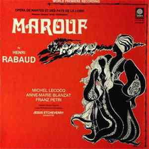 Rabaud / Jésus Etcheverry Conducting Loire Philharmonic Orchestra With Michel Lecocq, Anne-Marie Blanzat, Franz Petri And Nantes Opera Chorus - Rabaud: Marouf, Savetier Du Caire (Marouf, Cobbler Of Cairo) - World Premiere Recording download mp3 flac
