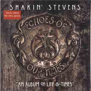 Shakin' Stevens - Echoes Of Our Times download mp3 flac